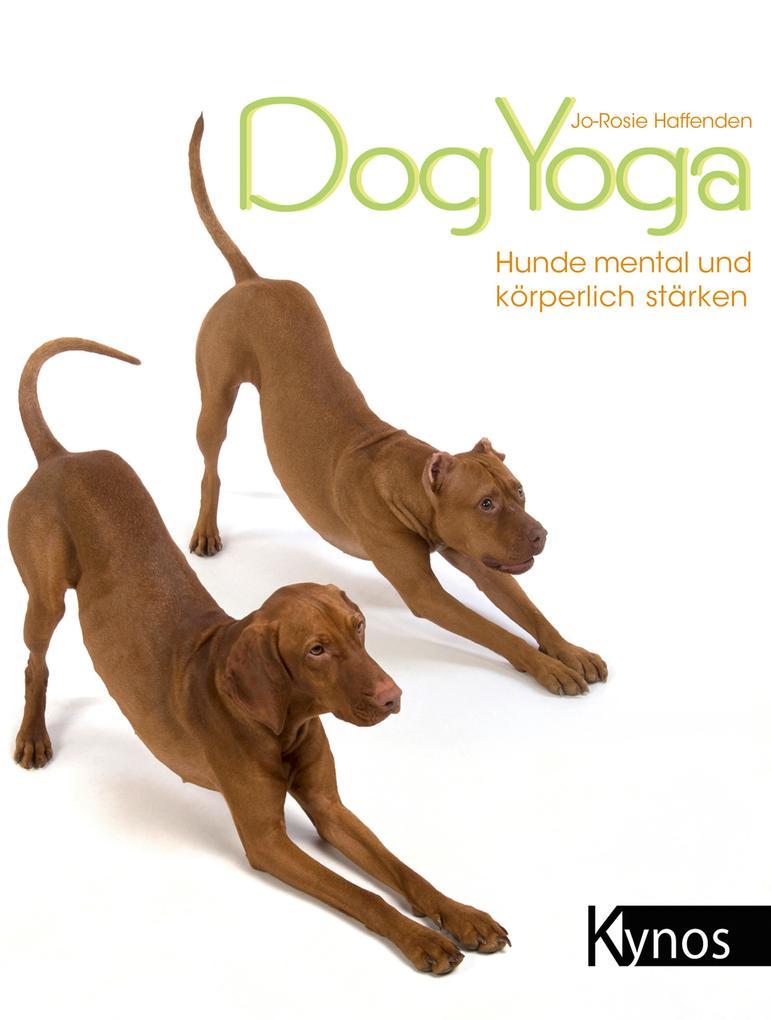 DogYoga als eBook Download von Jo-Rosie Haffenden