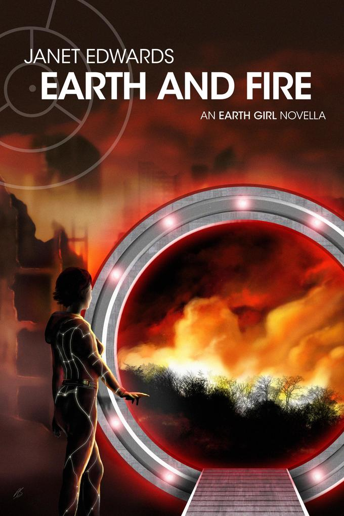 EARTH AND FIRE: An Earth Girl Novella als eBook
