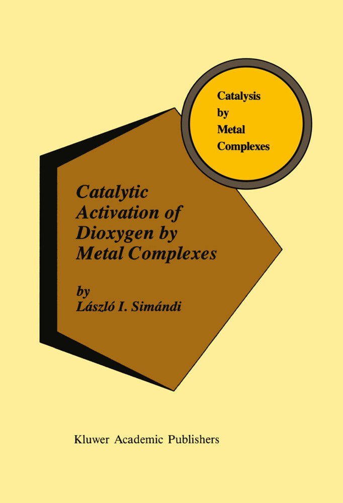 Catalytic Activation of Dioxygen by Metal Complexes als Buch