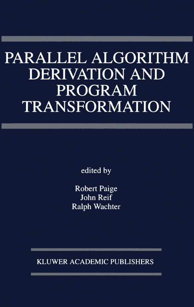 Parallel Algorithm Derivation and Program Transformation als Buch