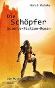 Die Schöpfer - Die Hüter der Genesis Band 2 - Science-Fiction-Roman