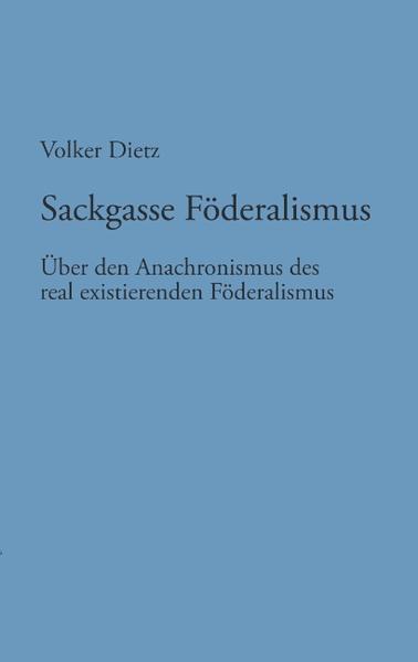 Sackgasse Föderalismus als Buch