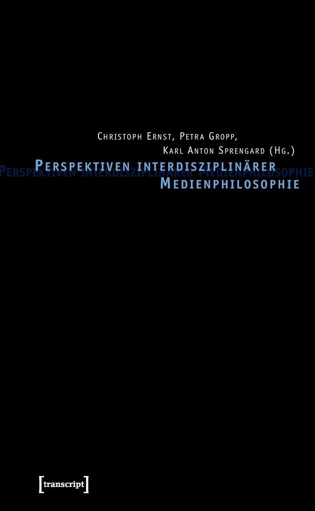 Perspektiven interdisziplinärer Medien Philosophie als Buch