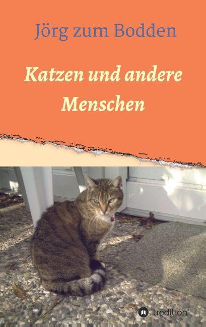 Katzen und andere Menschen als Buch von Jörg zu...