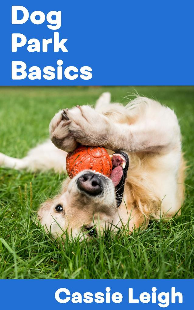 Dog Park Basics als eBook Download von Cassie L...