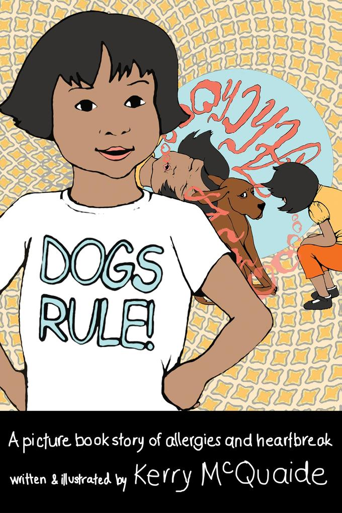 DogsRule! A picture book story of allergies and...