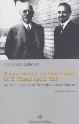 Mundanisierung und Individuation bei Edmund Husserl und Eugen Fink als Buch