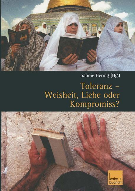 Toleranz - Weisheit, Liebe oder Kompromiss? als Buch