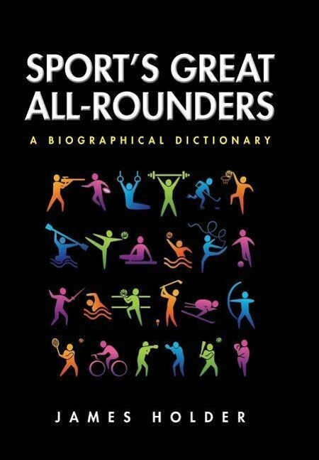 Sport´s Great All-Rounders: A Biographical Dict...