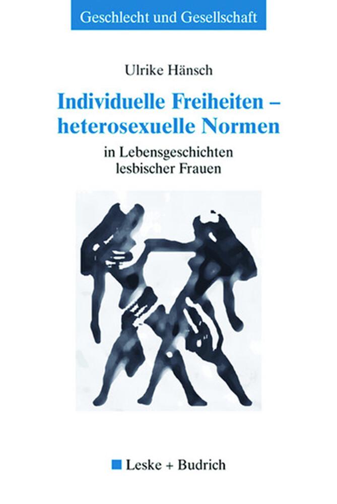 Individuelle Freiheiten - heterosexuelle Normen als Buch