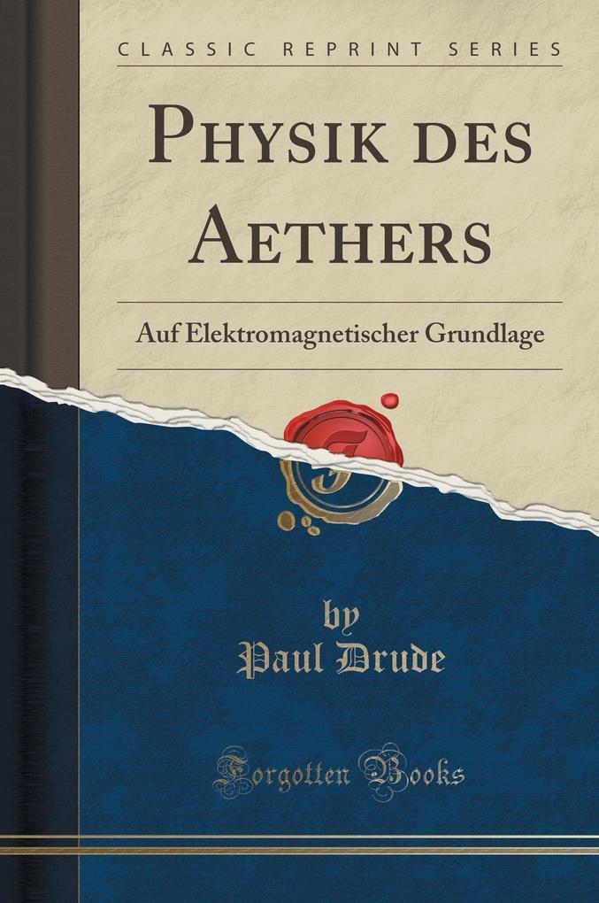 Physik des Aethers als Buch von Paul Drude