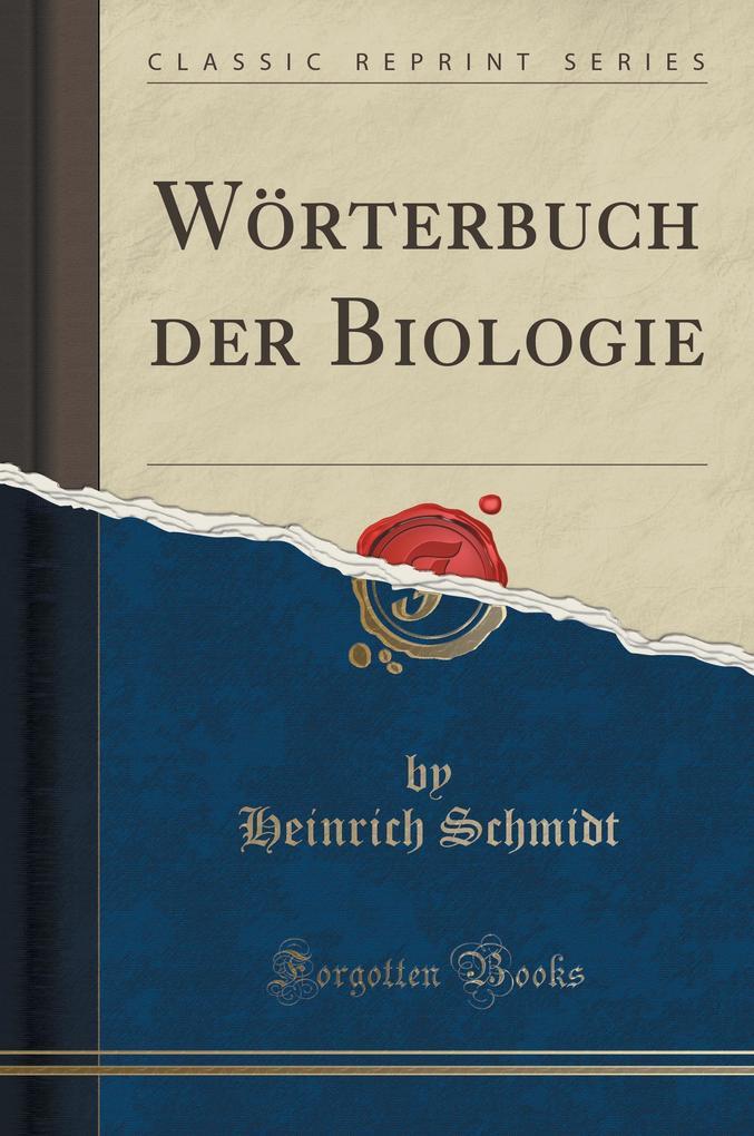 Wörterbuch der Biologie (Classic Reprint) als B...