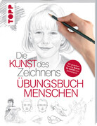Die Kunst des Zeichnens - Übungsbuch Menschen