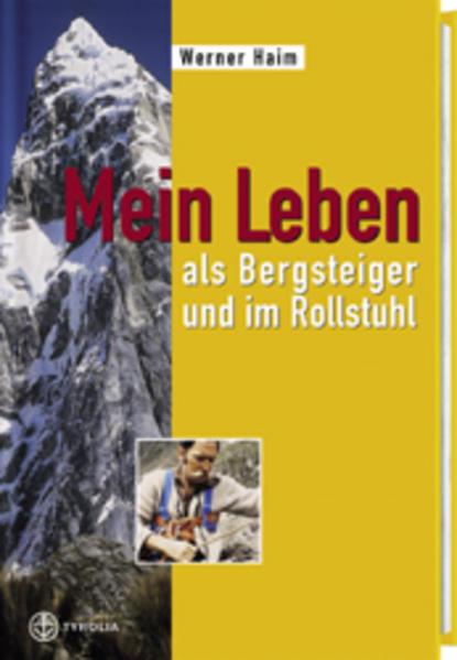 Mein Leben als Bergsteiger und im Rollstuhl als Buch