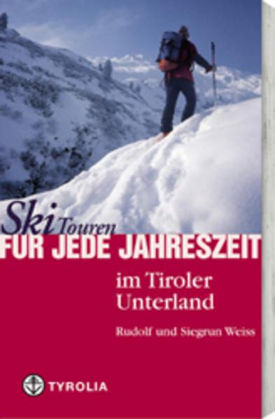 Skitouren für jede Jahreszeit im Tiroler Unterland als Buch