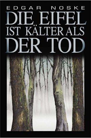 Die Eifel ist kälter als der Tod als Buch von E...