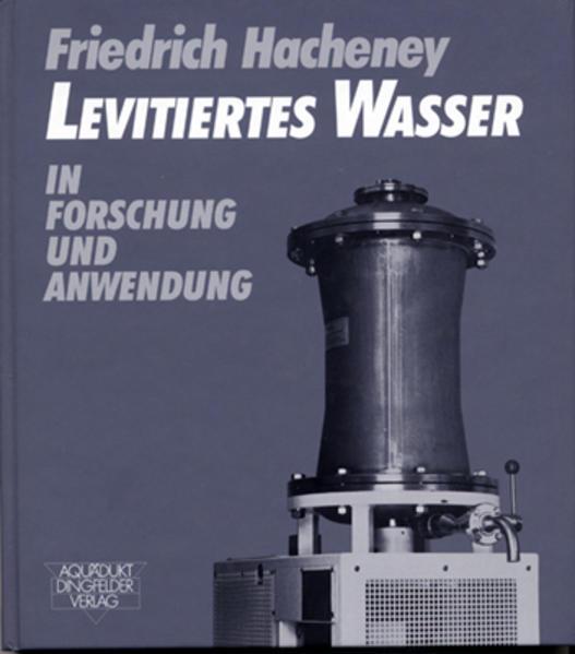 Levitiertes Wasser in Forschung und Anwendung als Buch