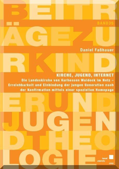 Kirche, Jugend, Internet als Buch von Daniel Fa...