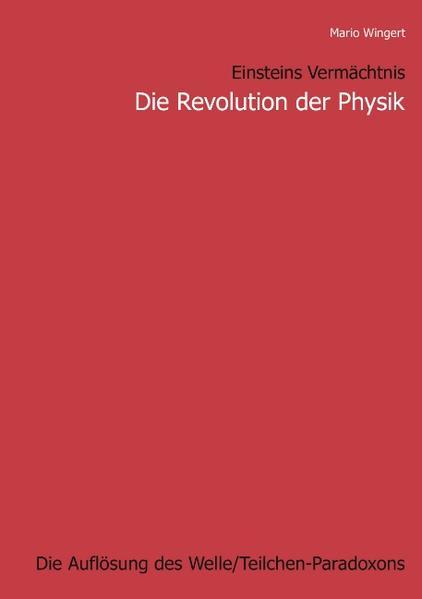 Einsteins Vermächtnis : Die Revolution der Physik als Buch