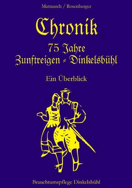 Chronik 75 Jahre Zunftreigen - Dinkelsbühl als Buch