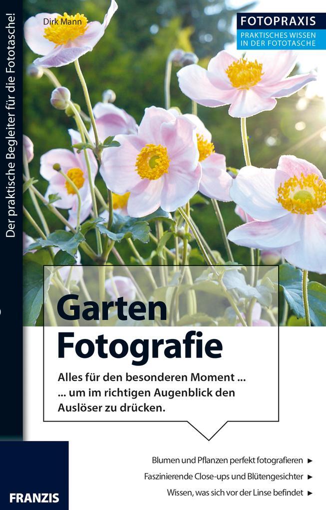 Foto Praxis Garten Fotografie als eBook Downloa...