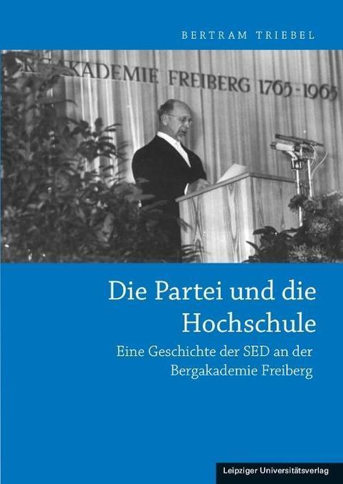 Die Partei und die Hochschule als Buch von Bert...