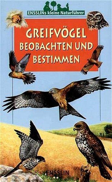 Ensslins kleine Naturführer. Greifvögel beobachten und bestimmen als Buch