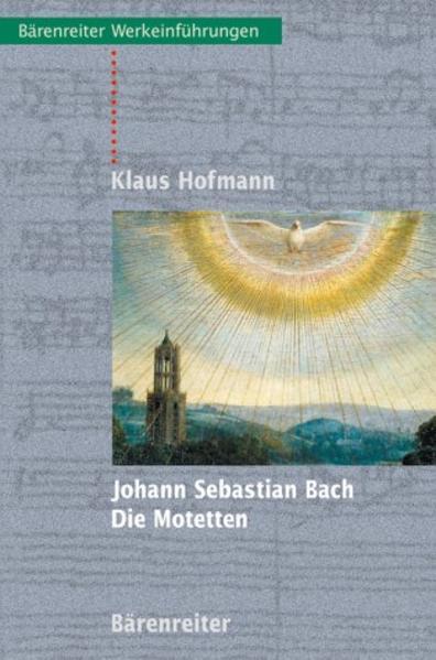 Johann Sebastian Bach. Die Motetten als Buch