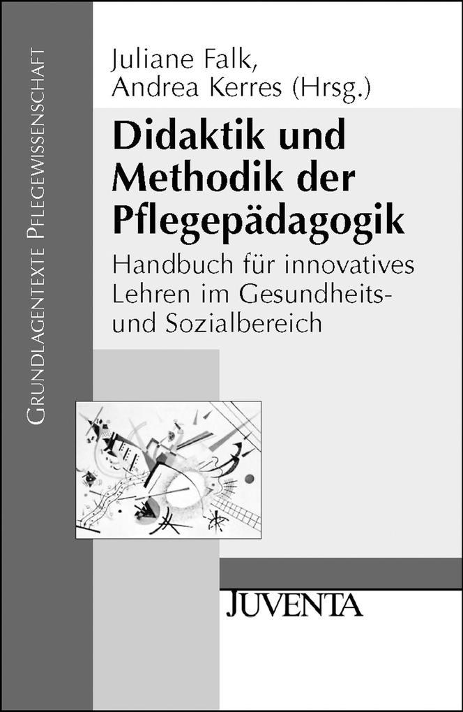 Didaktik und Methodik der Pflegepädagogik als Buch