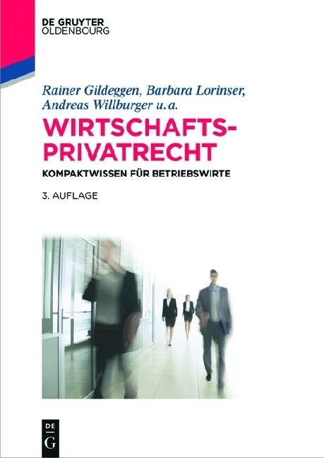 Wirtschaftsprivatrecht als Buch von Rainer Gild...