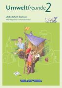 Umweltfreunde 2. Schuljahr. Arbeitsheft Sachsen