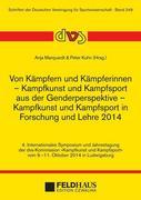 Von Kämpfern und Kämpferinnen - Kampfkunst und Kampfsport aus der Genderperspektive - Kampfkunst und Kampfsport in Forschung und Lehre 2014