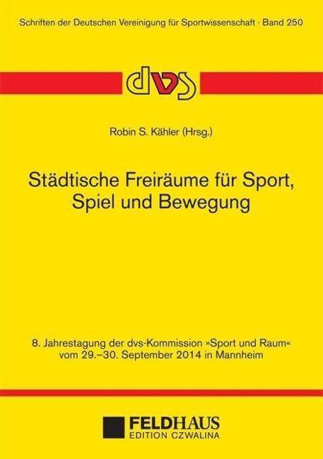 Städtische Freiräume für Sport, Spiel und Beweg...