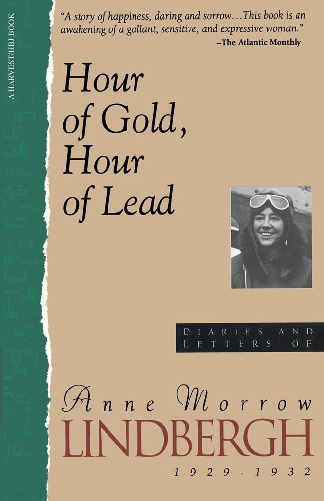 Hour of Gold, Hour of Lead: Diaries and Letters of Anne Morrow Lindbergh, 1929-1932 als Taschenbuch