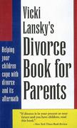 Vicki Lansky's Divorce Book for Parents: Fun and Creativity with Movement