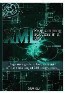 XML Programming Success In A Day als Buch von S...
