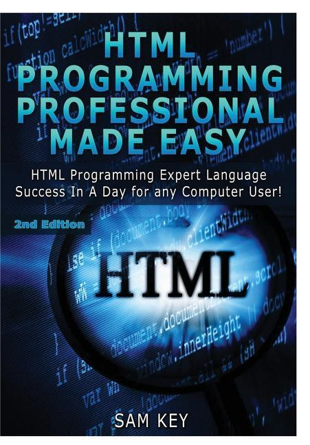 HTML Programming Professional Made Easy als Buc...