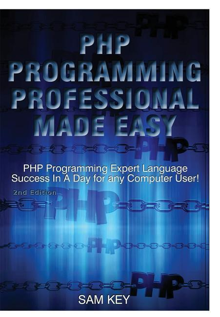 PHP Programming Professional Made Easy als Buch...