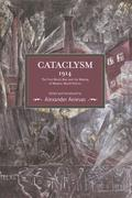 Cataclysm 1914: The First World War And The Making Of Modern World Politics