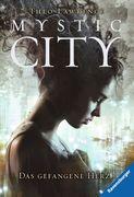 Mystic City 1. Das gefangene Herz