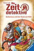Die Zeitdetektive 34: Barbarossa und der Raub von Köln