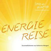 Smile up your life - Energiereise