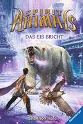 Spirit Animals 04: Das Eis bricht