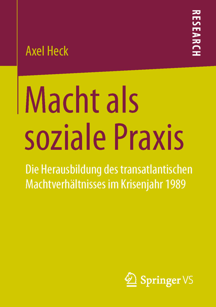 Macht als soziale Praxis als Buch von Axel Heck