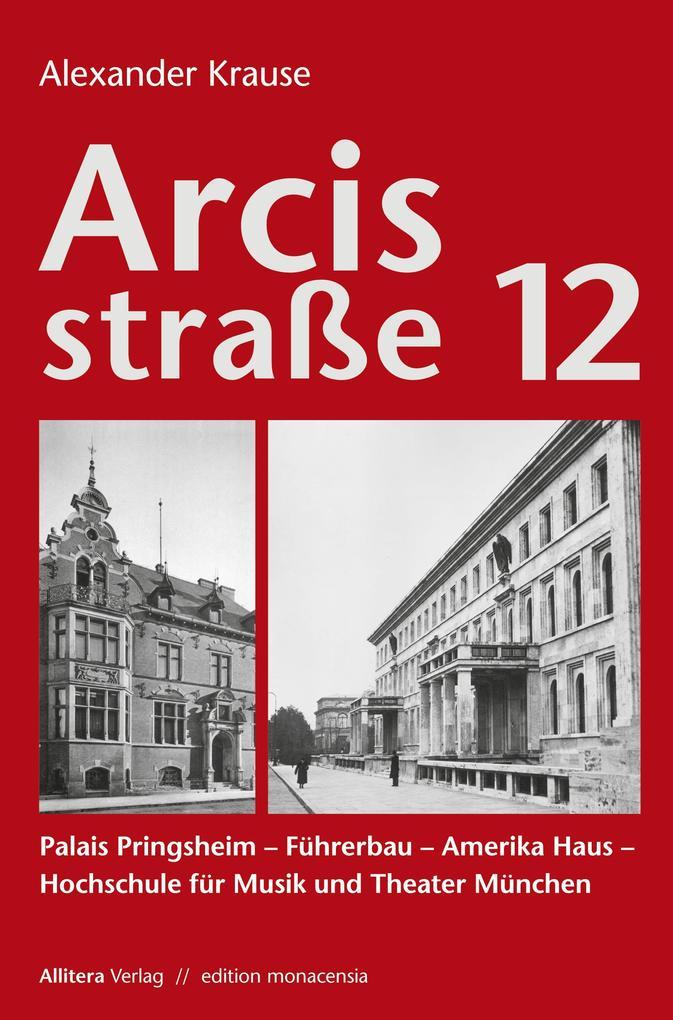 Arcisstraße 12 als Buch von Alexander Krause