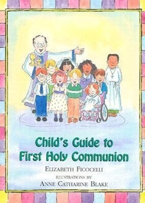 Child's Guide to First Holy Communion als Buch
