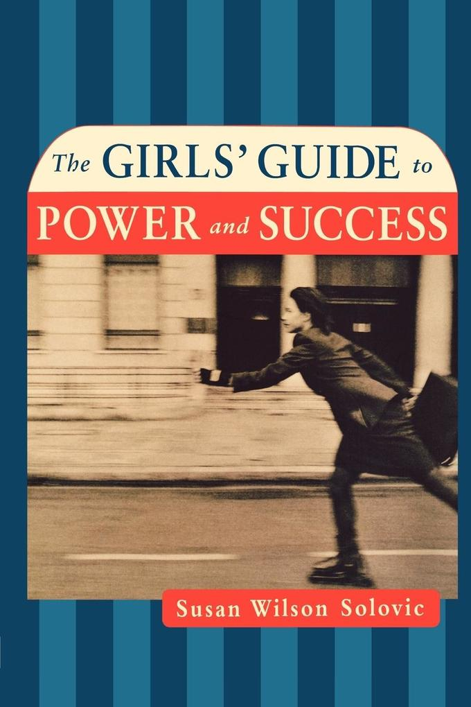 The Girls' Guide to Power and Success als Taschenbuch