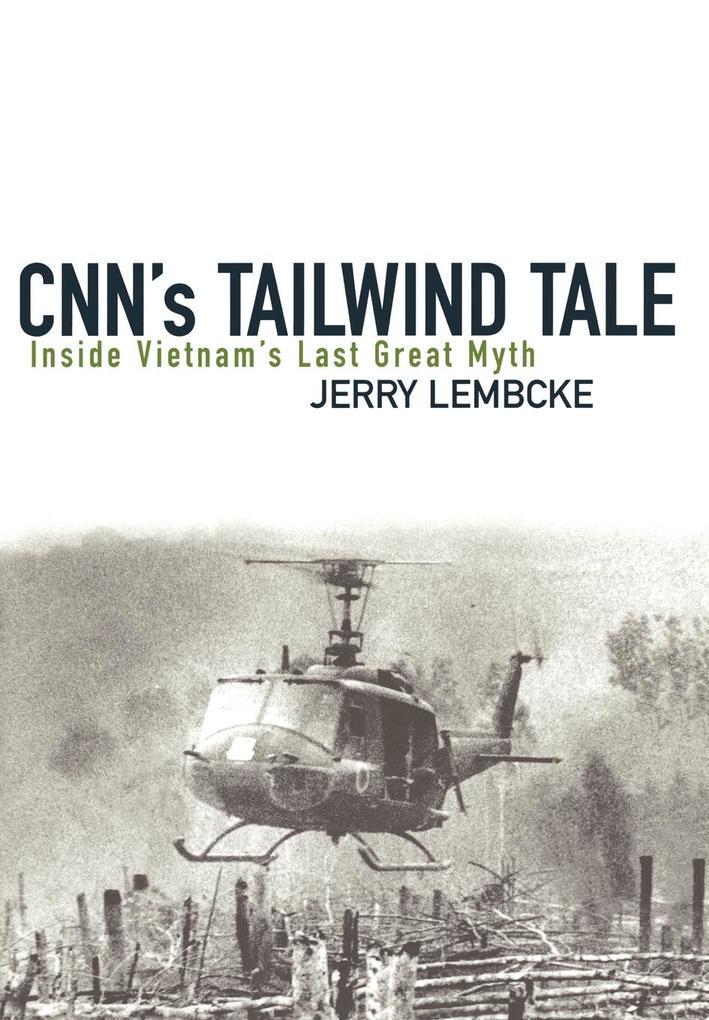 CNN's Tailwind Tale: Inside Vietnam's Last Great Myth als Buch