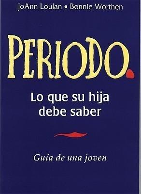 Periodo. Guia de Una Joven: Period. a Girl's Guide, Spanish-Language Edition als Taschenbuch