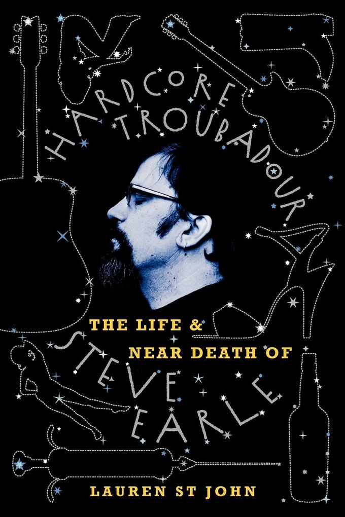 Hardcore Troubadour: The Life and Near Death of Steve Earle als Taschenbuch